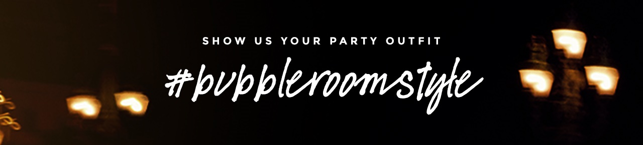 Share your party outfit with #bubbleroomstyle