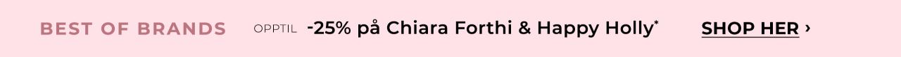 Opptil 25% på Chiara Forthi og Happy Holly - Shop nå!
